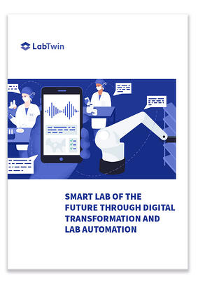 Smart Lab of the Future - Digital Transformation and Lab Automation